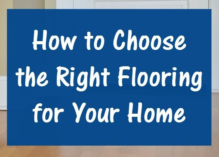 How to Choose the Right Flooring for Your Home?